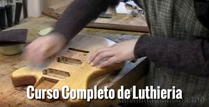 curso completo de luthieria