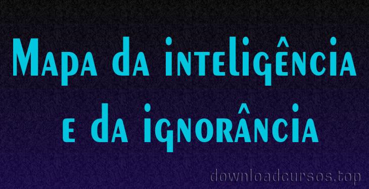 mapa da inteligencia e ignorancia
